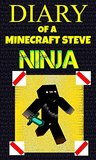 Minecraft: Diary of a Minecraft Steve Ninja (An Unofficial Minecraft Book): Minecraft Books, Minecraft Handbook, Minecraft Comics, Minecraft Books for ... Minecraft Secrets (Minecraft Ninja Book 1)