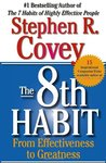 The 8th Habit: From Effectiveness to Greatness