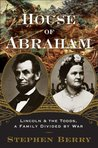 House of Abraham: Lincoln and the Todds: A Family Divided by War