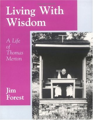 Living with Wisdom by Jim Forest