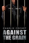 Against the Grain by Charlie Cochet
