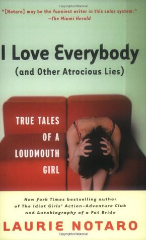 I Love Everybody by Laurie Notaro