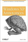 Windows XP Annoyances: Secrets and Solutions to Increase Productivity
