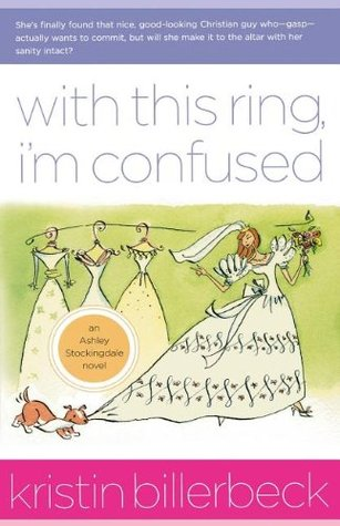 With This Ring, I'm Confused by Kristin Billerbeck