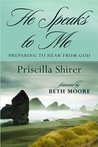 He Speaks to Me by Priscilla Shirer