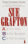 Three Complete Novels: A is for Alibi / B is for Burglar / C is for Corpse