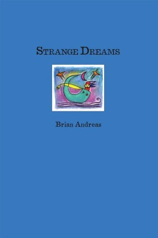 Strange Dreams: Collected Stories & Drawings