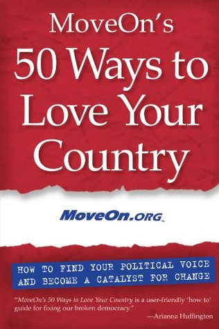 MoveOn's 50 Ways to Love Your Country by MoveOn.org