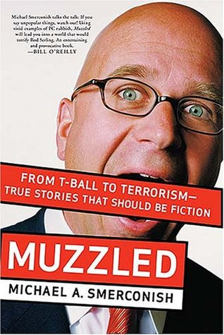 Muzzled by Michael A. Smerconish