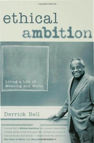 Ethical Ambition by Derrick A. Bell