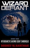 Wizard Defiant (Intergalactic Wizard Scout Chronicles, #1)