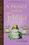 A Prince Among Frogs (Tales of the Frog Princess, # 8)