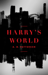 Harry's World by A.B.  Patterson
