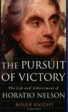 The Pursuit of Victory: The Life and Achievement of Horatio Nelson