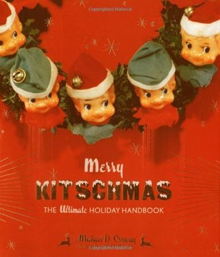 Merry Kitschmas: The Ultimate Holiday Handbook