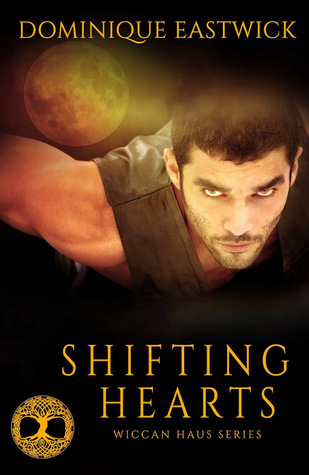 Shifting Hearts (Wiccan Haus, #1)