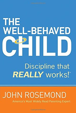 the well behaved child discipline that really works pdf