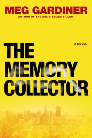 The Memory Collector by Meg Gardiner