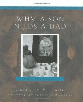 Why a Son Needs a Dad by Gregory E. Lang
