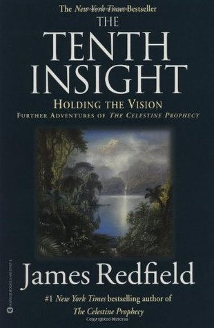 The Tenth Insight: Holding the Vision (Celestine Prophecy, #2)