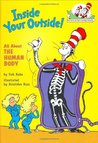 Inside Your Outside: All About the Human Body (The Cat in the Hat's Learning Library)