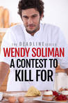 A Contest to Kill For: An Alexi Ellis and Ty Maddox Mystery