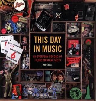 This Day in Music: An Everyday Record of 10,000 Musical Facts
