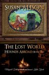 Hounds Abroad, Book One: The Lost World (An Urban Fantasy)