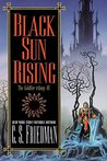 Black Sun Rising by C.S. Friedman