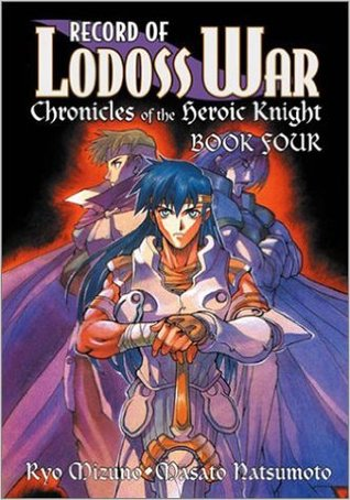 Record of Lodoss War: Chronicles of the Heroic Knight, Book Four (Chronicles of the Heroic Knight, #4)