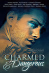 Charmed and Dangerous