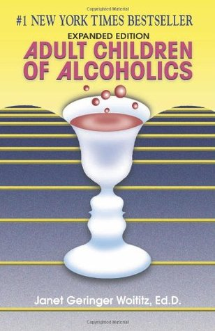 Adult Children of Alcoholics by Janet Geringer Woititz