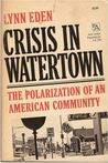 Crisis in Watertown: The Polarization of an American Community