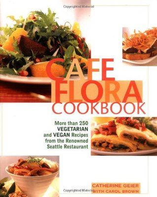 Cafe Flora Cookbook by Catherine Geier