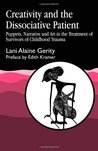 Creativity and the Dissociative Patient: Collected Papers
