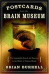 Postcards from the Brain Museum: The Improbable Search for Meaning in the Matter of Famous Minds