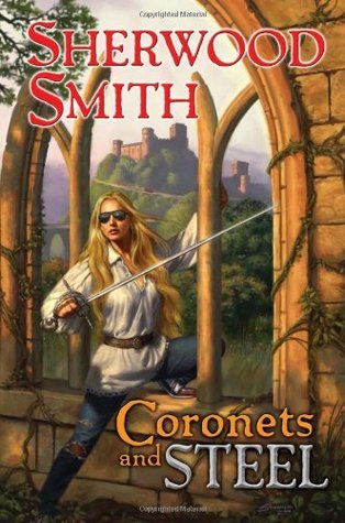 Coronets and Steel by Sherwood Smith