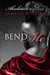 Bend Me  (Absolution, #1)