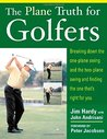 The Plane Truth for Golfers by Jim Hardy