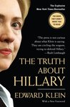 The Truth About Hillary: What She Knew, When She Knew It, and How Far She'll Go to Become President