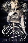 A Haunting Desire by Julie Mulhern