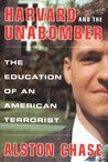 Harvard and the Unabomber: The Education of an American Terrorist