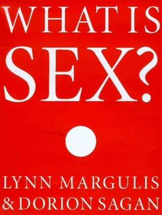 What Is Sex? by Lynn Margulis