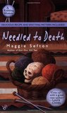 Needled to Death (A Knitting Mystery, # 2)