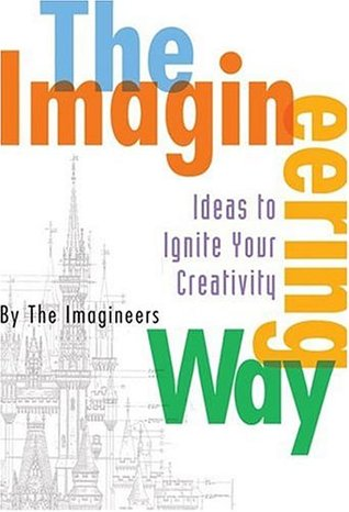 The Imagineering Way by The Imagineers