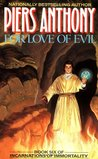 For Love of Evil (Incarnations of Immortality, #6)