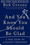 And You Know You Should Be Glad: A True Story of Lifelong Friendship