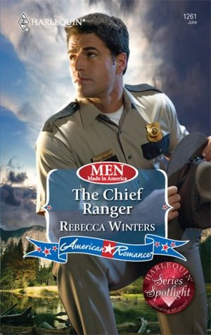 The Chief Ranger by Rebecca Winters