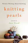 Knitting Pearls: Writers Writing About Knitting