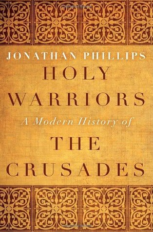 Holy Warriors by Jonathan Phillips